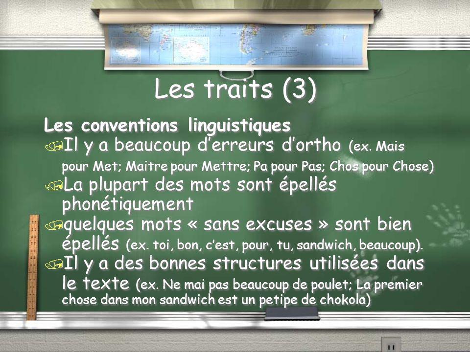 Les traits (3) Les conventions linguistiques / Il y a beaucoup derreurs dortho (ex.
