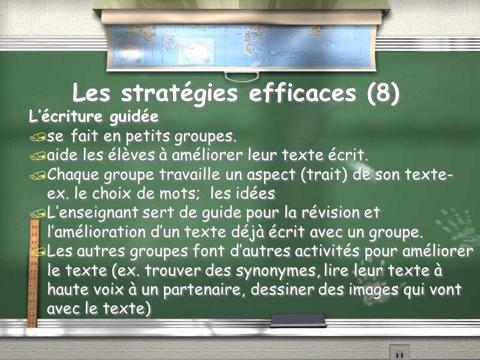Les stratégies efficaces (8) Lécriture guidée / se fait en petits groupes.