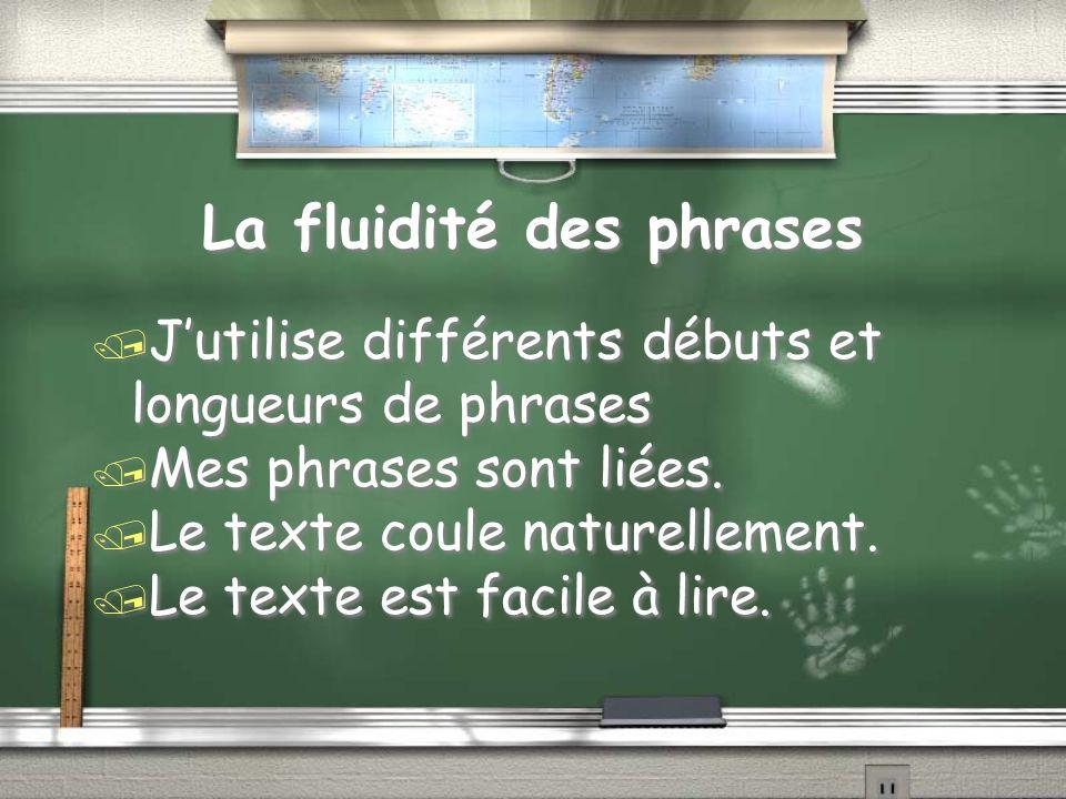 La fluidité des phrases / Jutilise différents débuts et longueurs de phrases / Mes phrases sont liées.