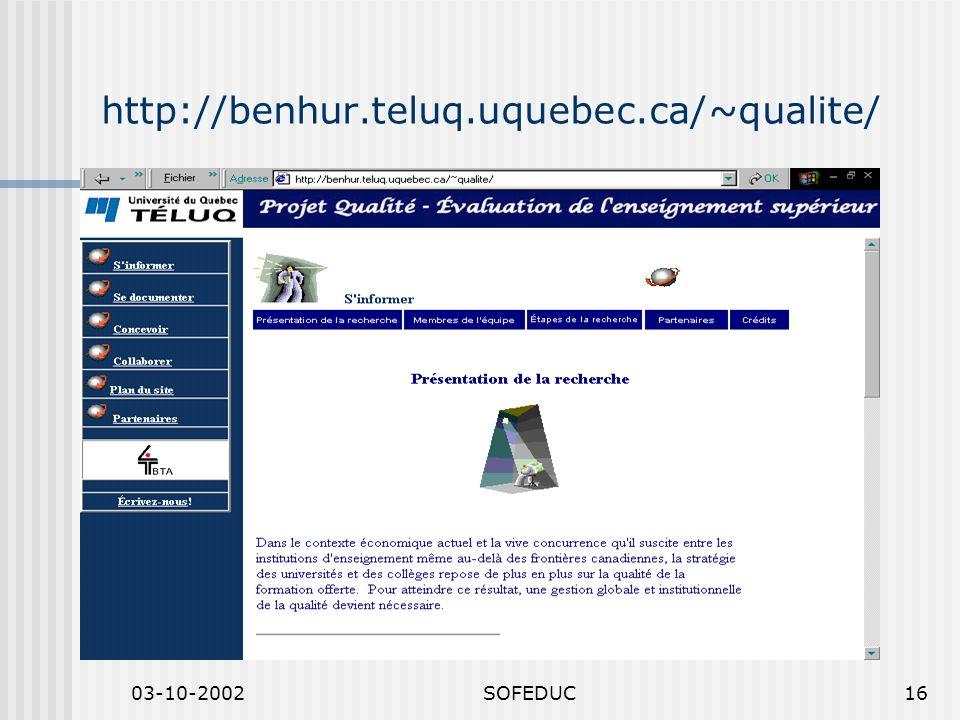 03-10-2002SOFEDUC16 http://benhur.teluq.uquebec.ca/~qualite/