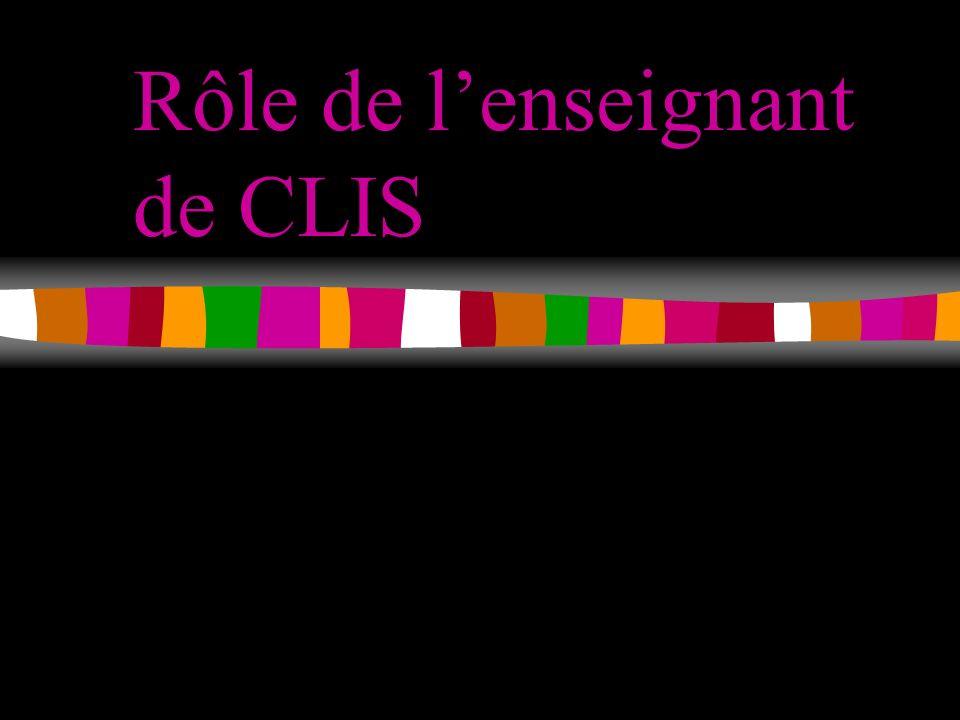 Rôle de lenseignant de CLIS