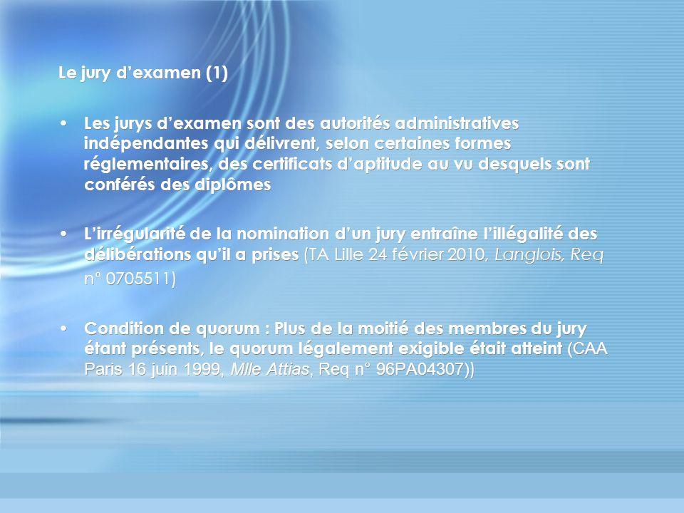 Le jury dexamen (1) Les jurys dexamen sont des autorités administratives indépendantes qui délivrent, selon certaines formes réglementaires, des certi