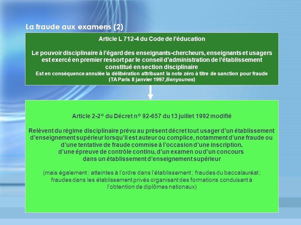 La fraude aux examens (2) Article L 712-4 du Code de léducation Le pouvoir disciplinaire à légard des enseignants-chercheurs, enseignants et usagers e
