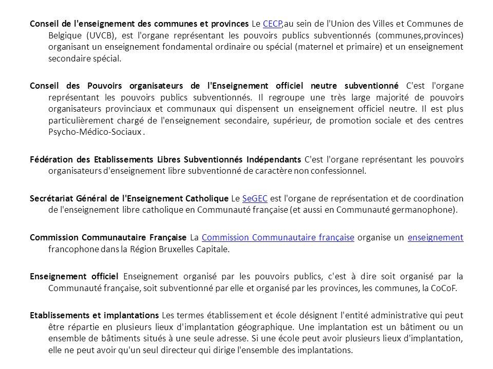 Conseil de l'enseignement des communes et provinces Le CECP,au sein de l'Union des Villes et Communes de Belgique (UVCB), est l'organe représentant le