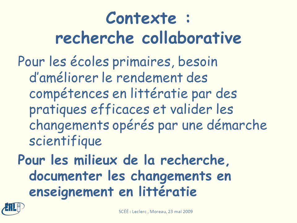 Contexte : recherche collaborative Pour les écoles primaires, besoin daméliorer le rendement des compétences en littératie par des pratiques efficaces