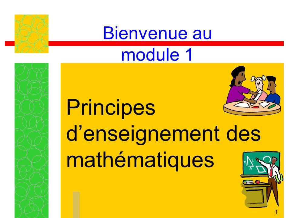 1 Bienvenue au module 1 Principes denseignement des mathématiques