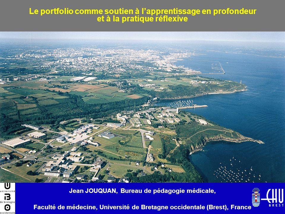 Le portfolio comme soutien à lapprentissage en profondeur et à la pratique réflexive Jean JOUQUAN, Bureau de pédagogie médicale, Faculté de médecine,