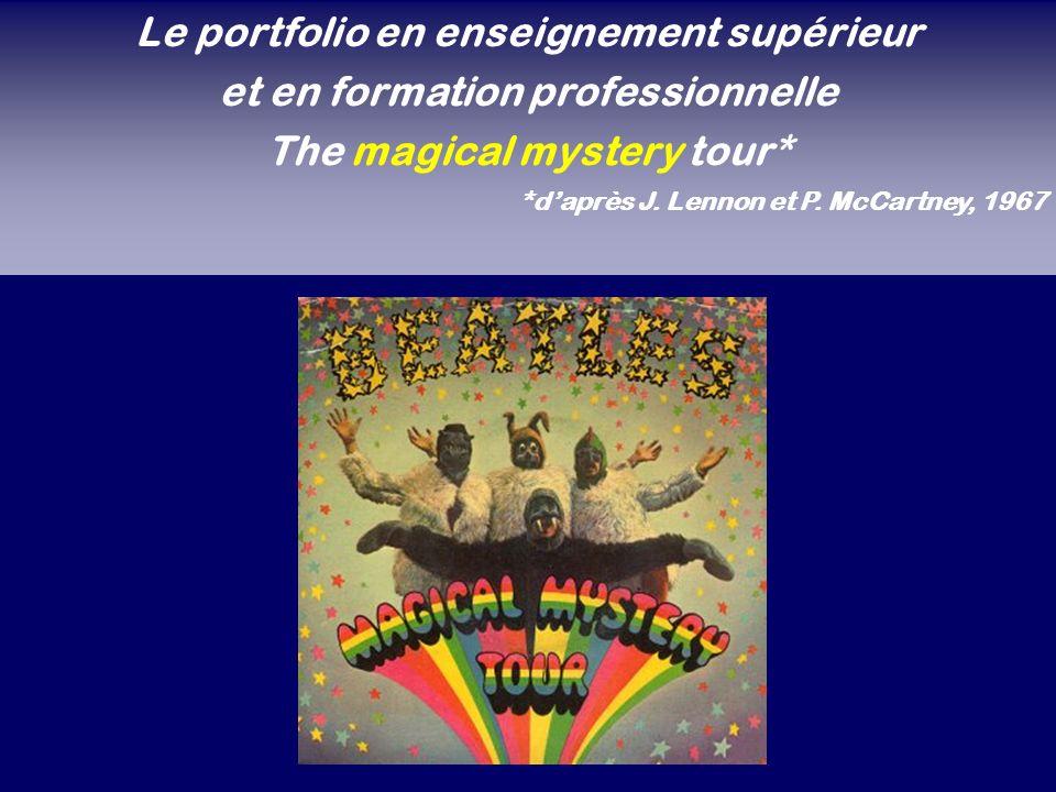 Le portfolio en enseignement supérieur et en formation professionnelle The magical mystery tour* *daprès J. Lennon et P. McCartney, 1967
