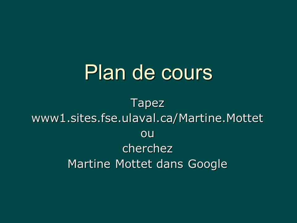 Plan de cours Tapezwww1.sites.fse.ulaval.ca/Martine.Mottetoucherchez Martine Mottet dans Google