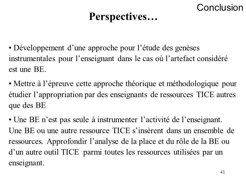 41 Conclusion Perspectives… Développement dune approche pour létude des genèses instrumentales pour lenseignant dans le cas où lartefact considéré est