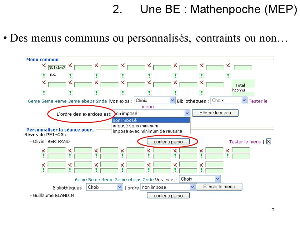 7 2.Une BE : Mathenpoche (MEP) Des menus communs ou personnalisés, contraints ou non…
