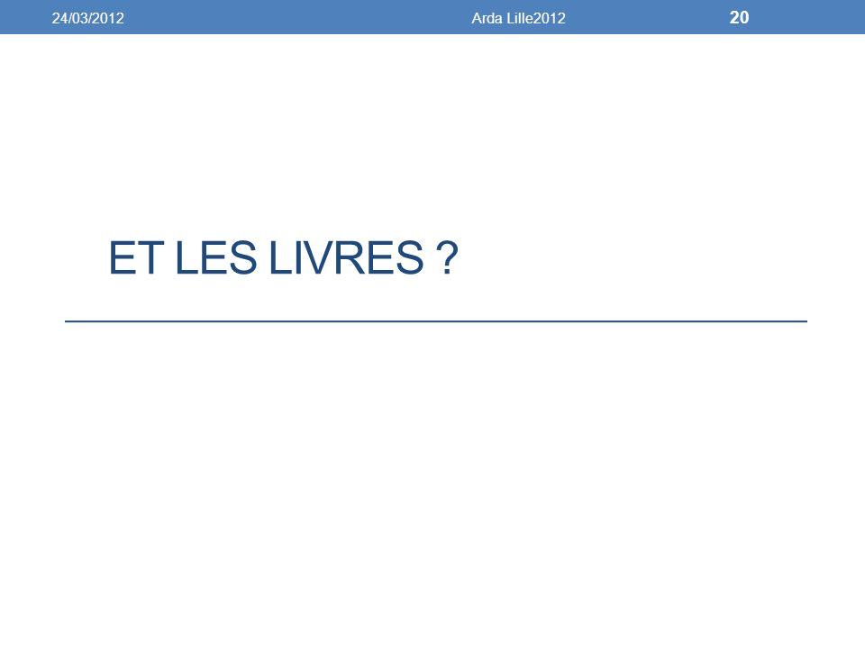 ET LES LIVRES ? 24/03/2012Arda Lille2012 20