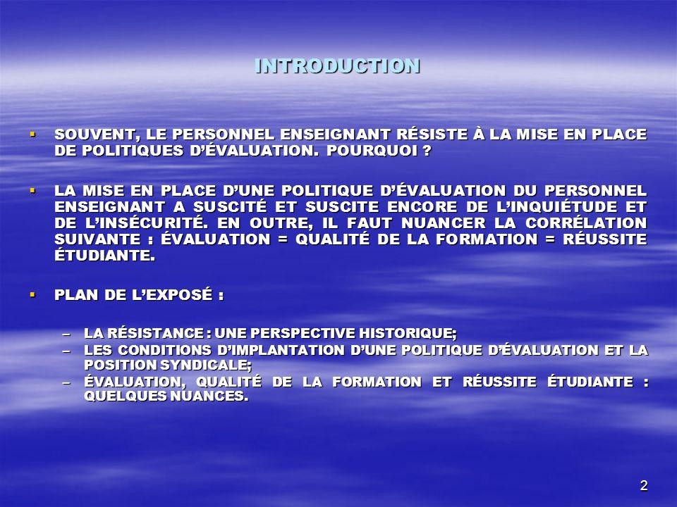 2 INTRODUCTION SOUVENT, LE PERSONNEL ENSEIGNANT RÉSISTE À LA MISE EN PLACE DE POLITIQUES DÉVALUATION.