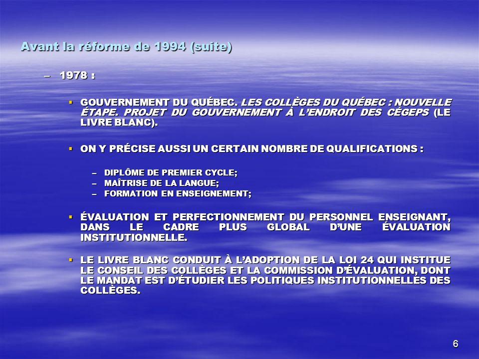 6 Avant la réforme de 1994 (suite) –1978 : GOUVERNEMENT DU QUÉBEC.