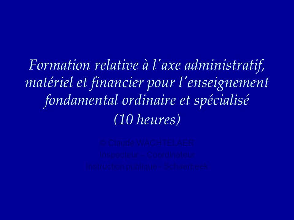 Formation relative à l'axe administratif, matériel et financier pour l'enseignement fondamental ordinaire et spécialisé (10 heures) © Claude WACHTELAE