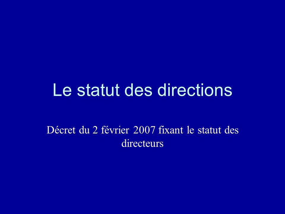 Le statut des directions Décret du 2 février 2007 fixant le statut des directeurs