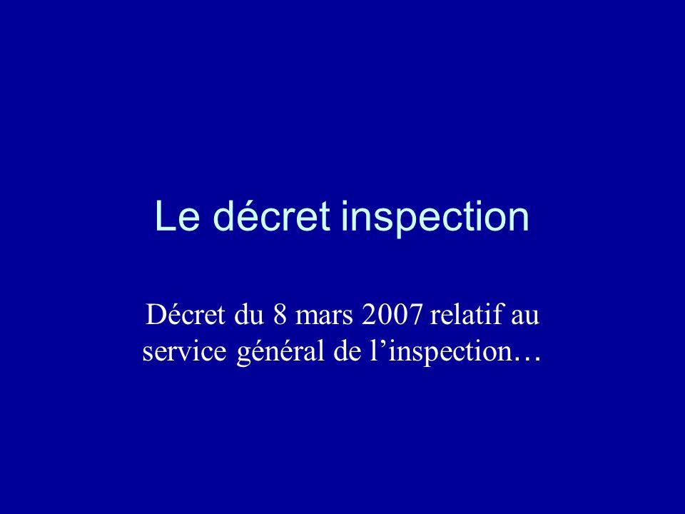 Le décret inspection Décret du 8 mars 2007 relatif au service général de linspection …