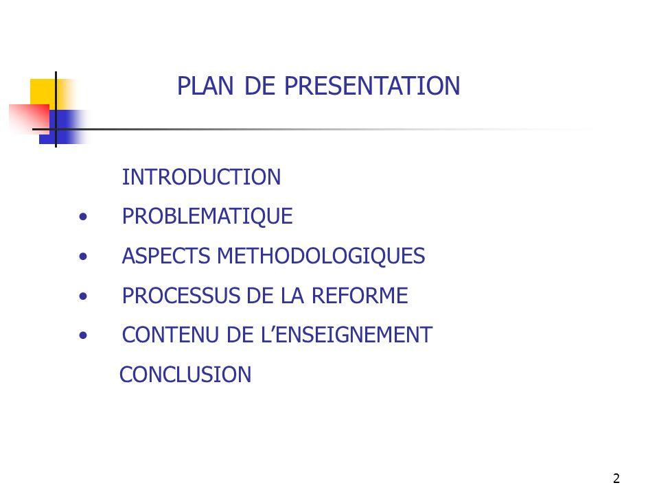 13 PROCESSUS DE LA REFORME (1) 1-Formation des formateurs en Compétences Pédagogiques pour les encadreurs cliniques.