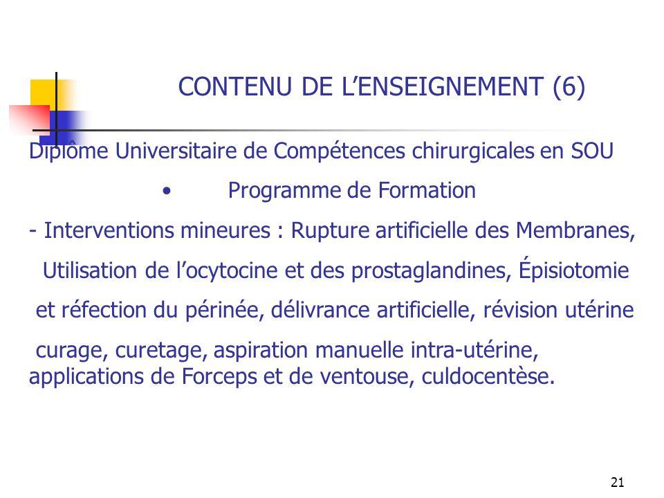 21 CONTENU DE LENSEIGNEMENT (6) Diplôme Universitaire de Compétences chirurgicales en SOU Programme de Formation - Interventions mineures : Rupture ar