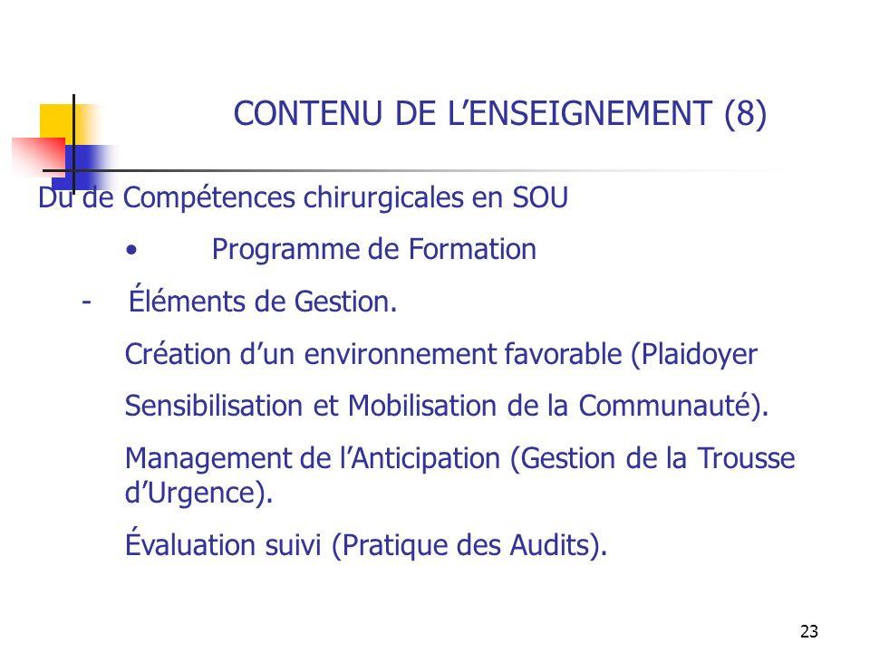 23 CONTENU DE LENSEIGNEMENT (8) Du de Compétences chirurgicales en SOU Programme de Formation - Éléments de Gestion. Création dun environnement favora