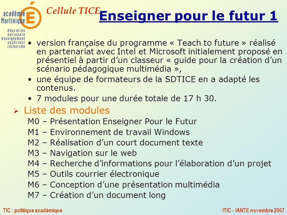 Cellule TICE TIC : politique académiqueITIC - IANTE novembre 2007 Enseigner pour le futur 1 version française du programme « Teach to future » réalisé
