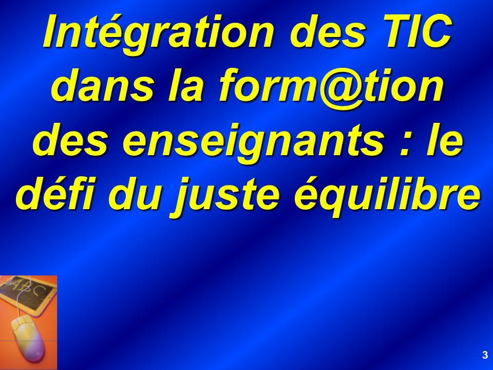 3 Intégration des TIC dans la form@tion des enseignants : le défi du juste équilibre