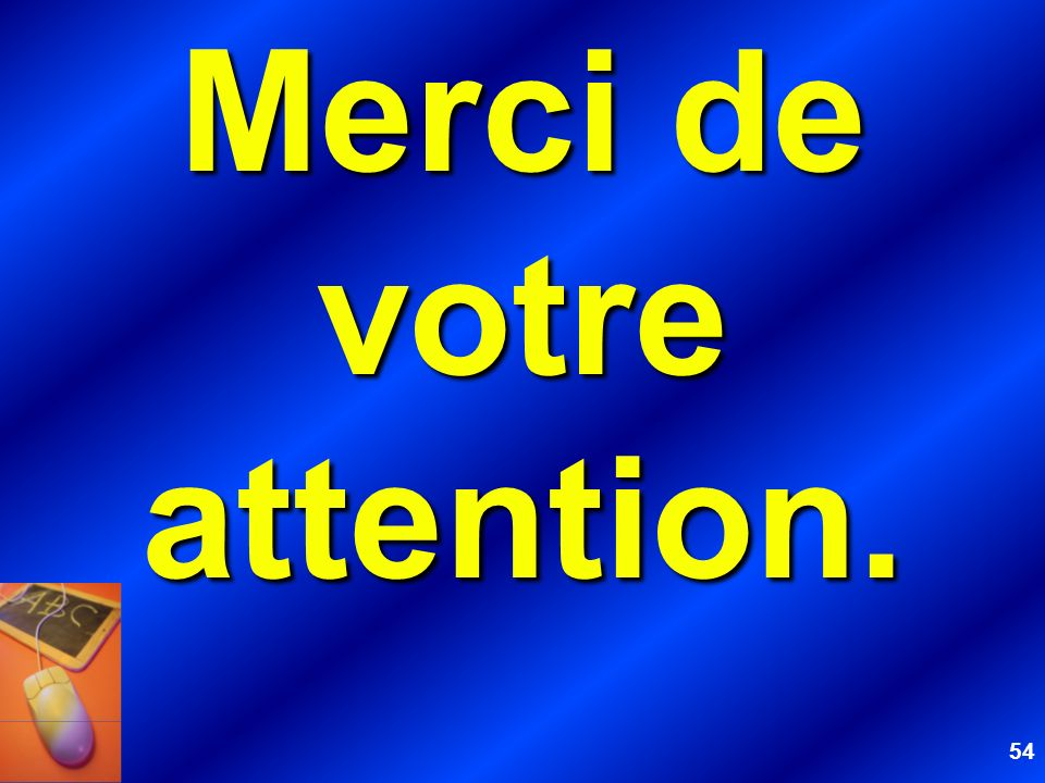 54 Merci de votre attention.