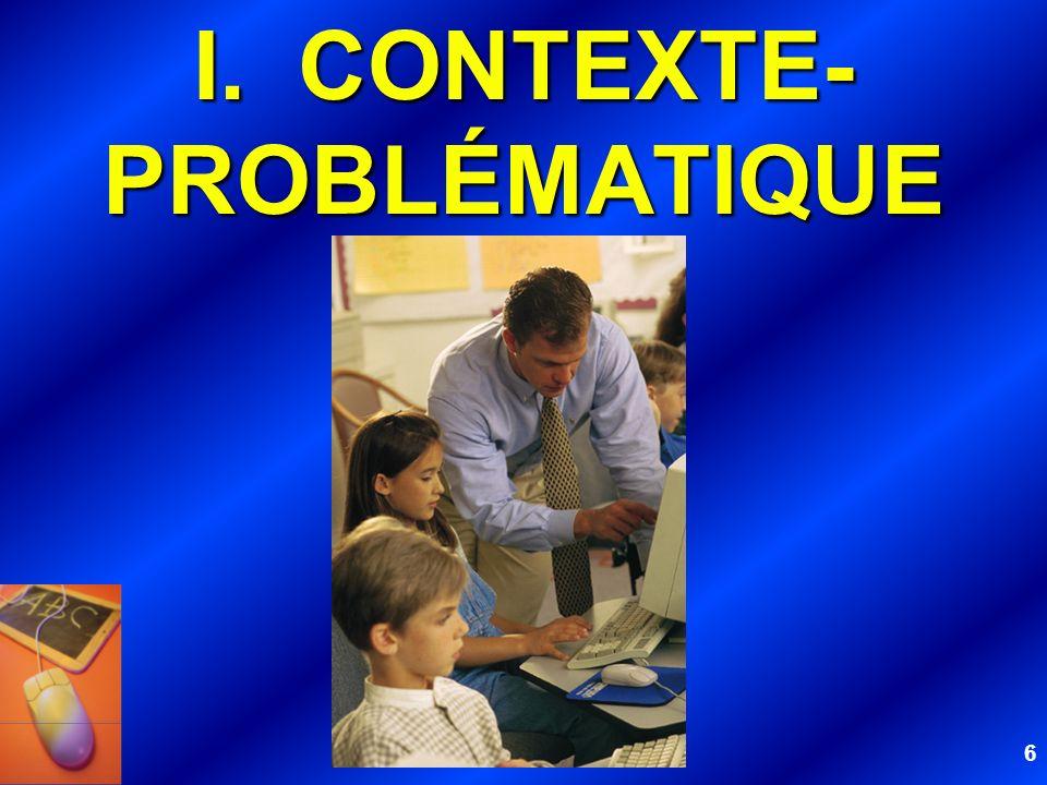 6 I.CONTEXTE- PROBLÉMATIQUE