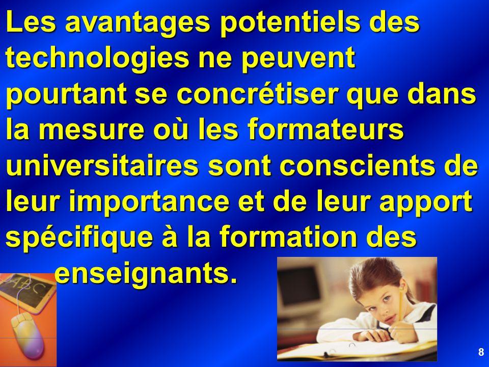 9 Les formateurs ne doivent pas réserver aux TIC la place dactivités facultatives, superflues, « à faire lorsque lon en a le temps ».