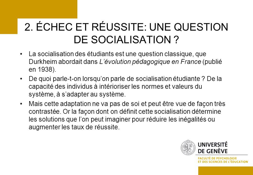 2. ÉCHEC ET RÉUSSITE: UNE QUESTION DE SOCIALISATION .