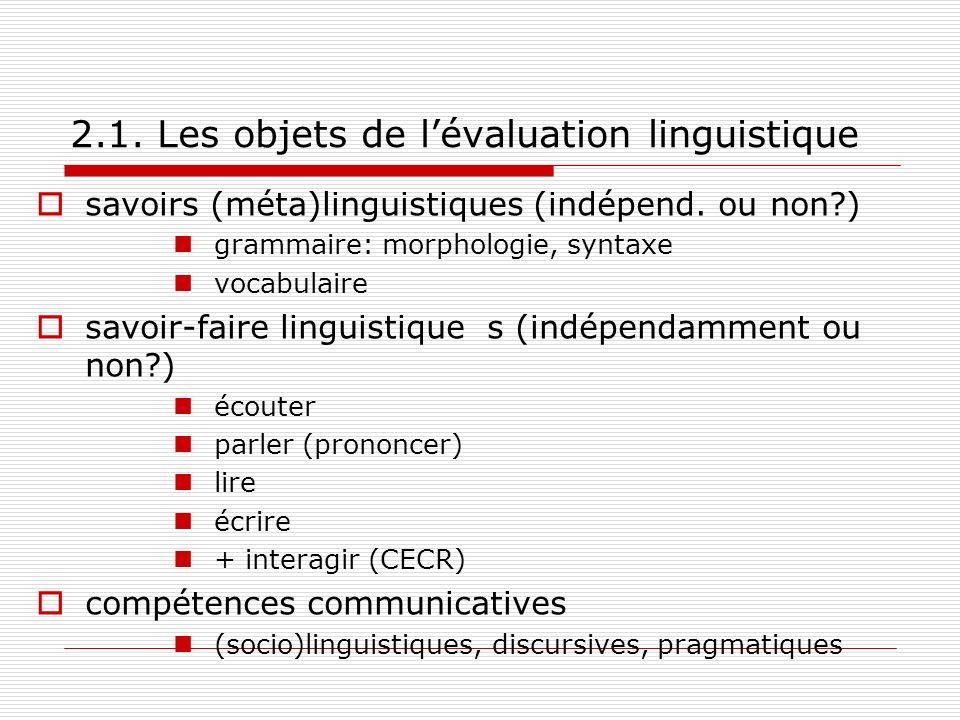 2.1.Les objets de lévaluation linguistique savoirs (méta)linguistiques (indépend.