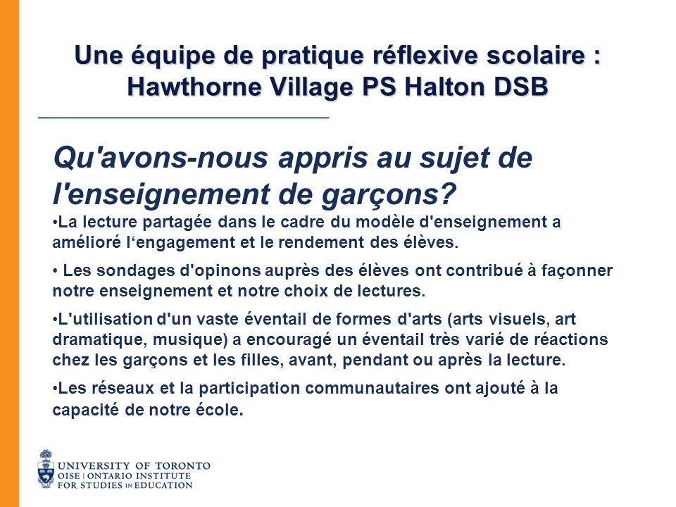 Une équipe de pratique réflexive scolaire : Hawthorne Village PS Halton DSB Qu'avons-nous appris au sujet de l'enseignement de garçons? La lecture par