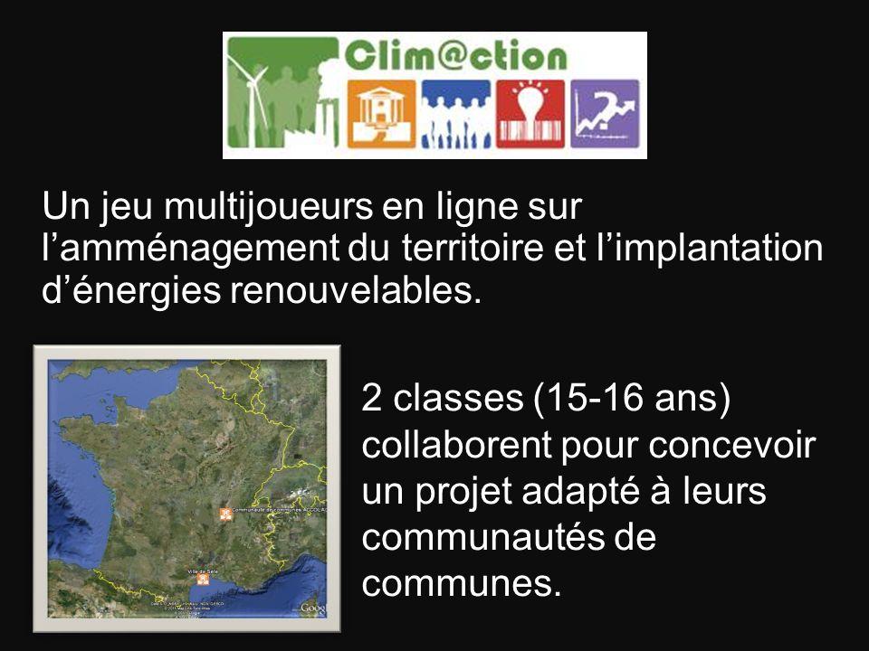 Clim@ction Un jeu multijoueurs en ligne sur lamménagement du territoire et limplantation dénergies renouvelables. 2 classes (15-16 ans) collaborent po