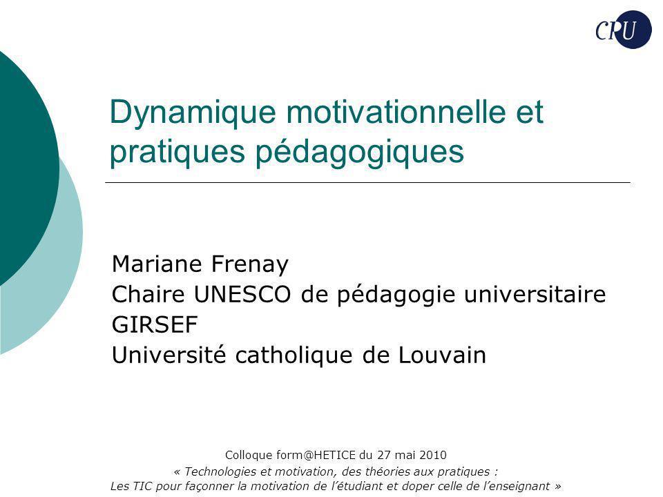 Dynamique motivationnelle et pratiques pédagogiques Mariane Frenay Chaire UNESCO de pédagogie universitaire GIRSEF Université catholique de Louvain Co