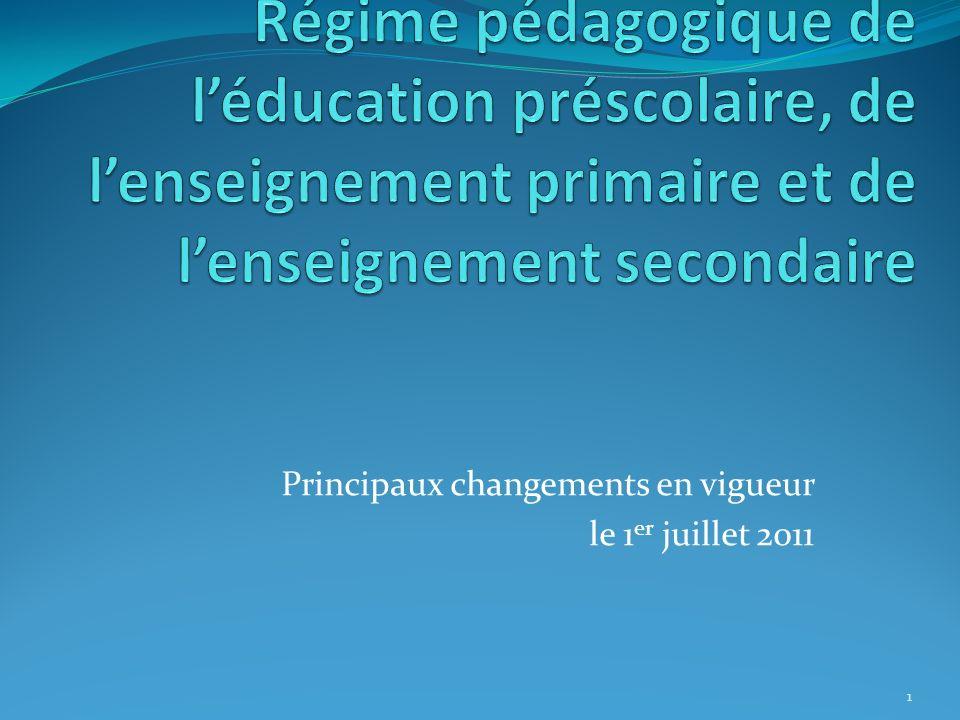 Principaux changements en vigueur le 1 er juillet 2011 1