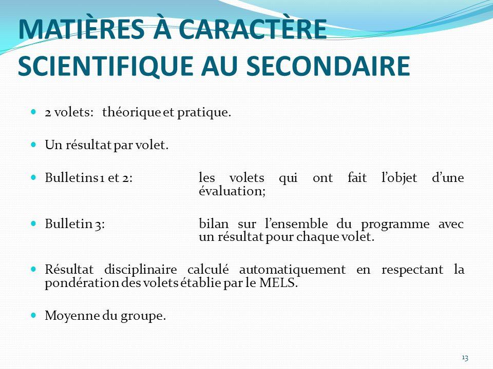 MATIÈRES À CARACTÈRE SCIENTIFIQUE AU SECONDAIRE 2 volets: théorique et pratique.