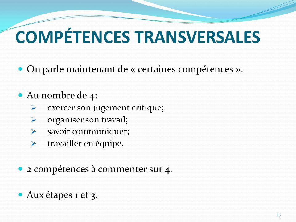 COMPÉTENCES TRANSVERSALES On parle maintenant de « certaines compétences ».