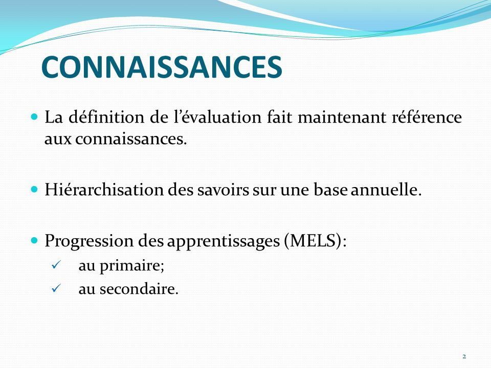 CONNAISSANCES La définition de lévaluation fait maintenant référence aux connaissances.