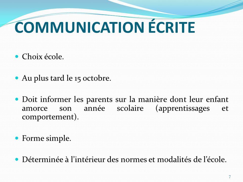 COMMUNICATION ÉCRITE Choix école. Au plus tard le 15 octobre.