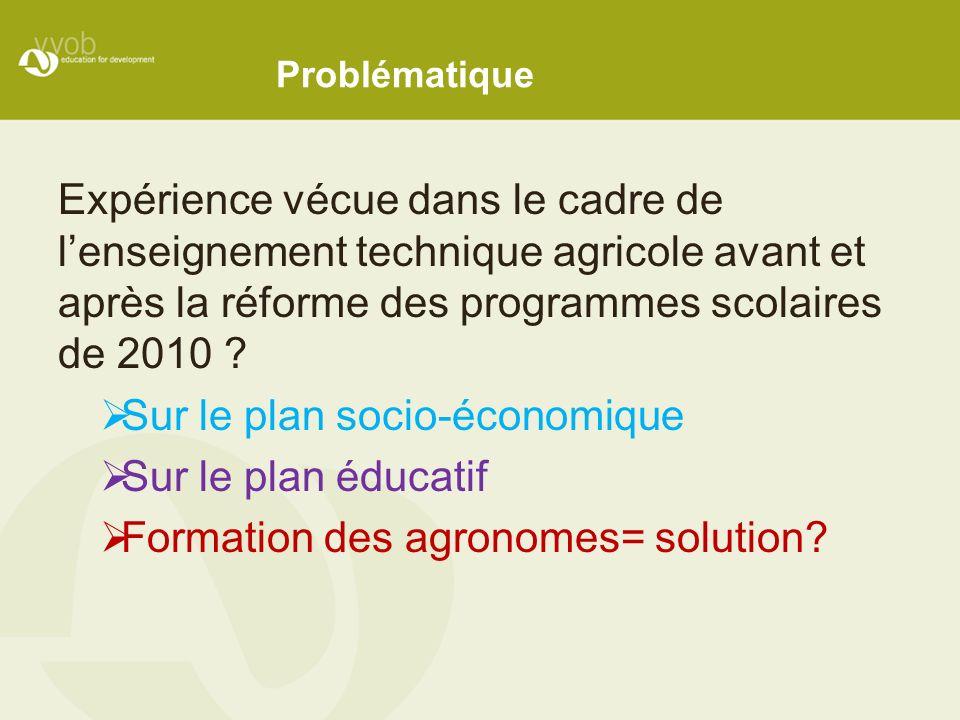 Problématique Expérience vécue dans le cadre de lenseignement technique agricole avant et après la réforme des programmes scolaires de 2010 ? Sur le p