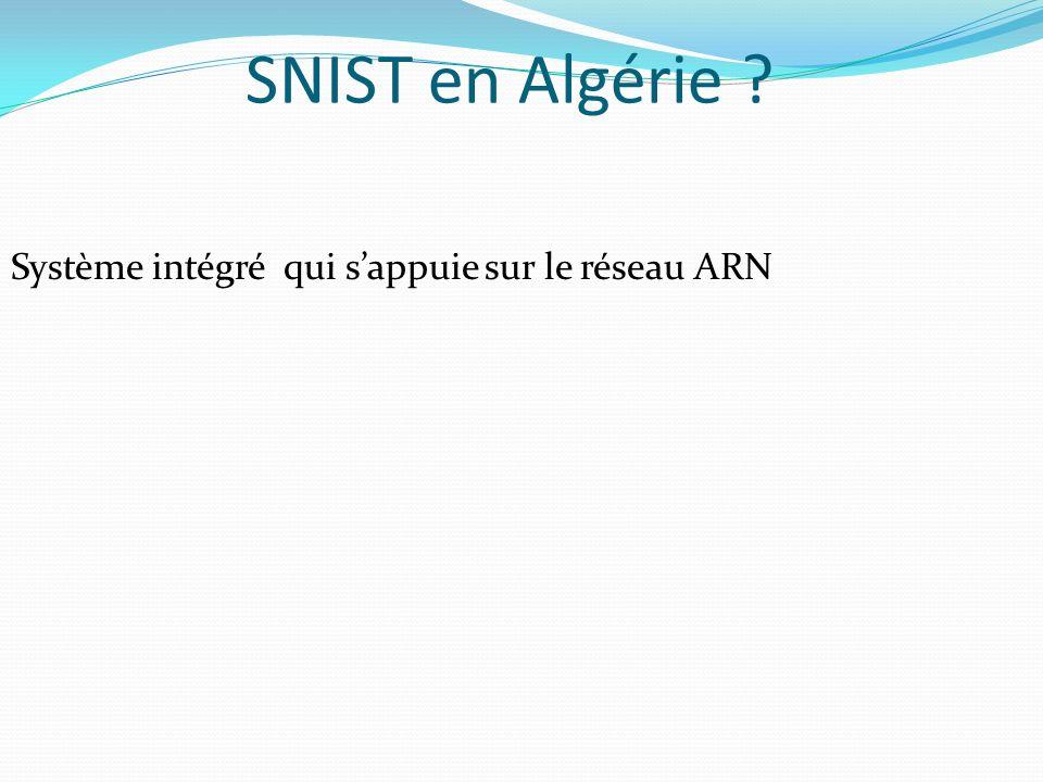 SNIST en Algérie ? Système intégré qui sappuie sur le réseau ARN
