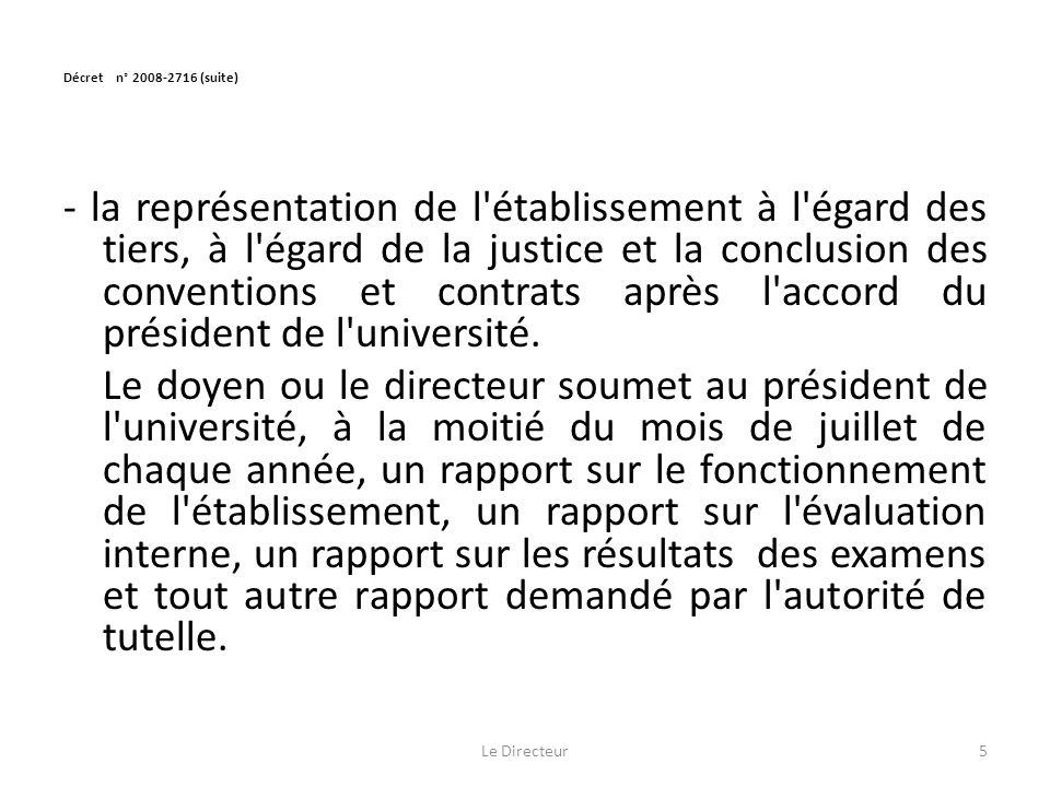Décret n° 2008-2716 (suite) - la représentation de l établissement à l égard des tiers, à l égard de la justice et la conclusion des conventions et contrats après l accord du président de l université.