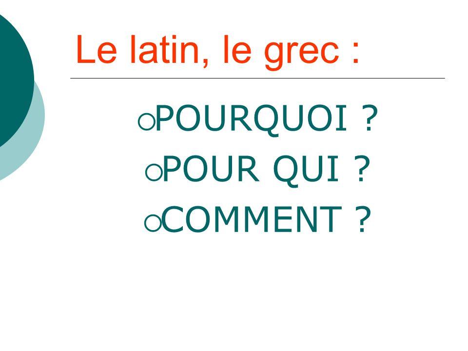 Le latin, le grec : POURQUOI POUR QUI COMMENT