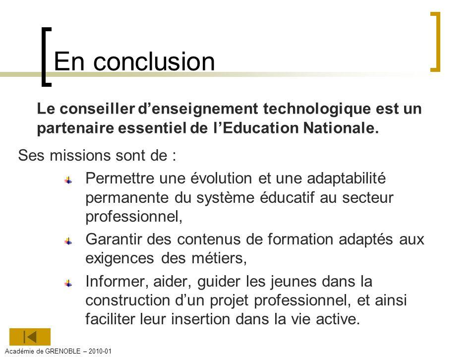 En conclusion Ses missions sont de : Permettre une évolution et une adaptabilité permanente du système éducatif au secteur professionnel, Garantir des