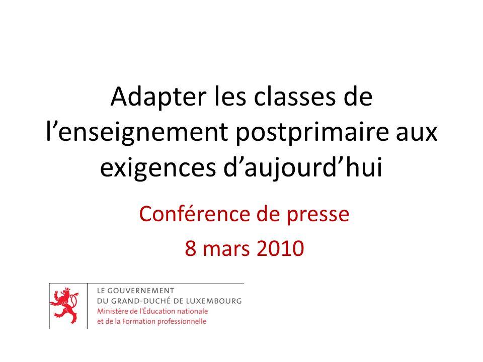Adapter les classes de lenseignement postprimaire aux exigences daujourdhui Conférence de presse 8 mars 2010