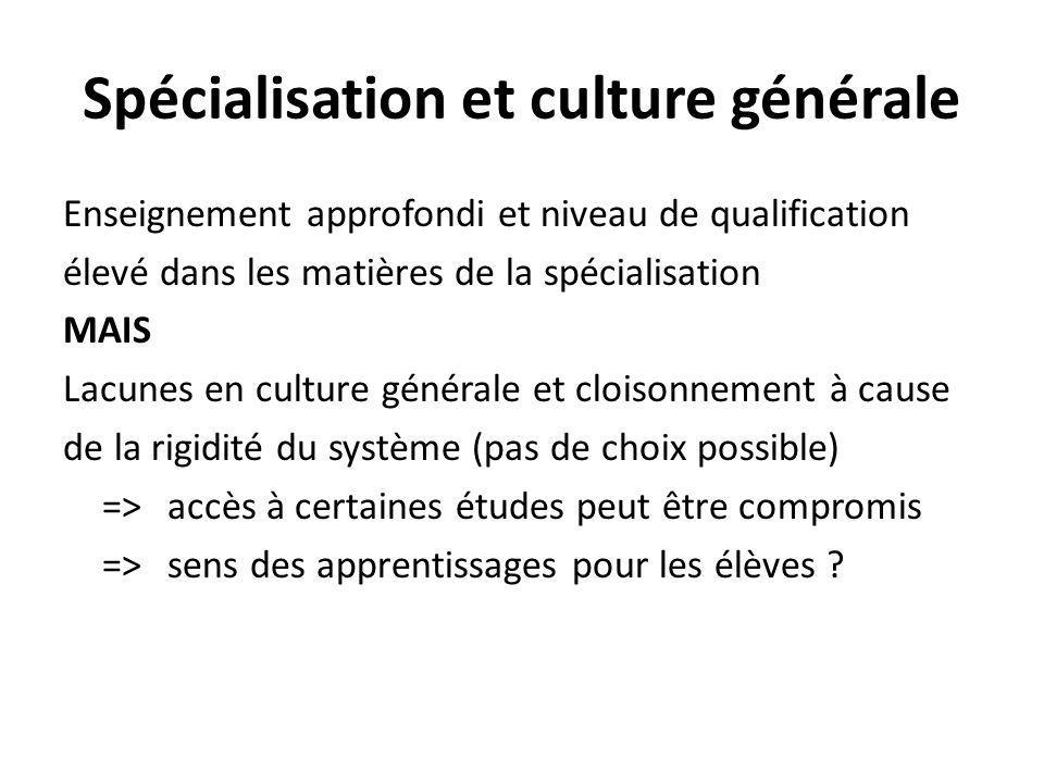 Spécialisation et culture générale Enseignement approfondi et niveau de qualification élevé dans les matières de la spécialisation MAIS Lacunes en cul