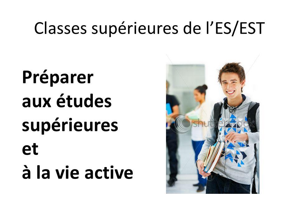 Classes supérieures de lES/EST Préparer aux études supérieures et à la vie active