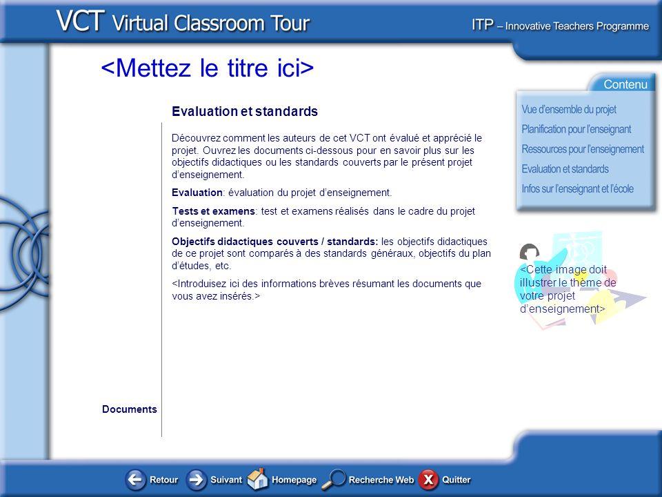 Evaluation et standards Découvrez comment les auteurs de cet VCT ont évalué et apprécié le projet.