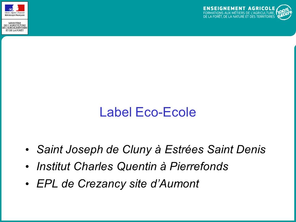 Label Eco-Ecole Saint Joseph de Cluny à Estrées Saint Denis Institut Charles Quentin à Pierrefonds EPL de Crezancy site dAumont