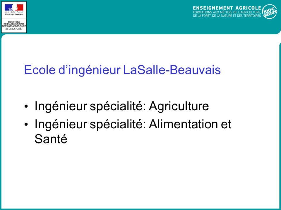 Ecole dingénieur LaSalle-Beauvais Ingénieur spécialité: Agriculture Ingénieur spécialité: Alimentation et Santé